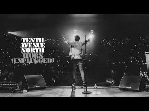Tenth Avenue North - Worn (Unplugged Audio)