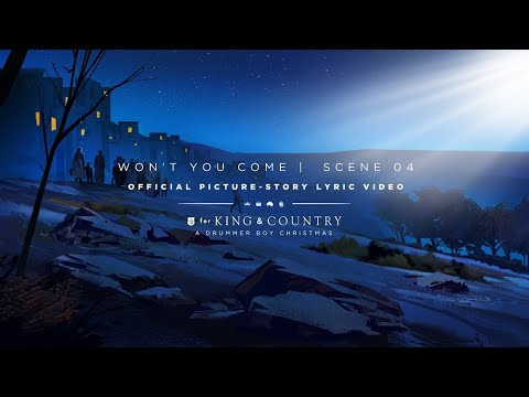 for KING & COUNTRY- Won't You Come | Official Picture-Story Lyric Video | SCENE 04
