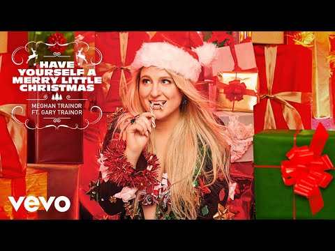 Meghan Trainor - Have Yourself A Merry Little Christmas (Official Audio) ft. Gary Trainor