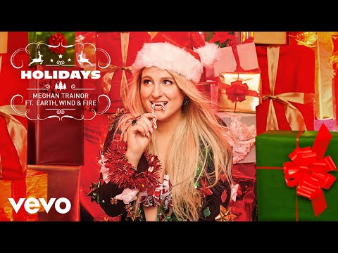 Meghan Trainor - Holidays (Official Audio) ft. Earth, Wind & Fire