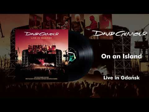 David Gilmour - On An Island (Live In Gdansk Official Audio)
