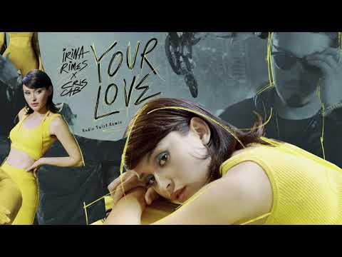 Irina Rimes x Cris Cab - Your Love   Radio Twist Remix