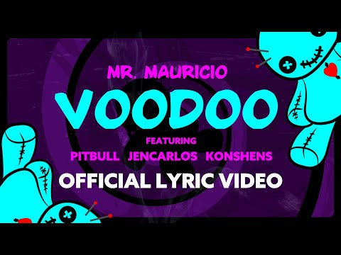 Voodoo - Mr. Mauricio x Pitbull x Jencarlos x  Konshens [Lyric Video]