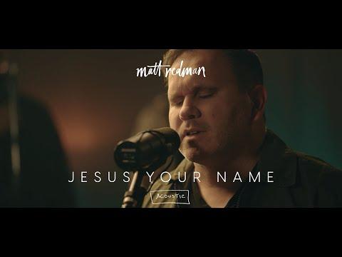 Jesus Your Name - Matt Redman (Official Acoustic Video)