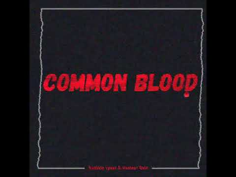 Rachele Lynae & @Heather Cole - Common Blood