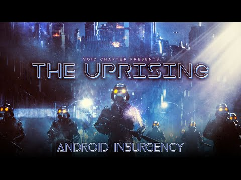 """[Klayton Presents] Void Chapter - """"Android Insurgency"""""""