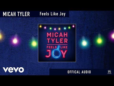 Micah Tyler - Feels Like Joy (Official Audio)