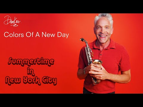 """Dave Koz """"Colors Of A New Day"""" Week One RED """"Summertime In New York City"""" feat. Brian McKnight"""
