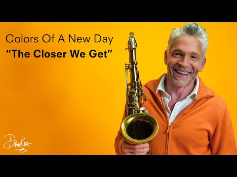 "Dave Koz | Colors Of A New Day | Week Two ORANGE ""The Closer We Get"""