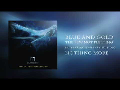 Nothing More - Blue and Gold - 10th Anniversary Edition (Official Audio)
