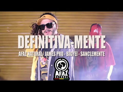 Afaz Natural, James Pro, BigYei, Sanclemente - Definitiva-Mente (Video Oficial)