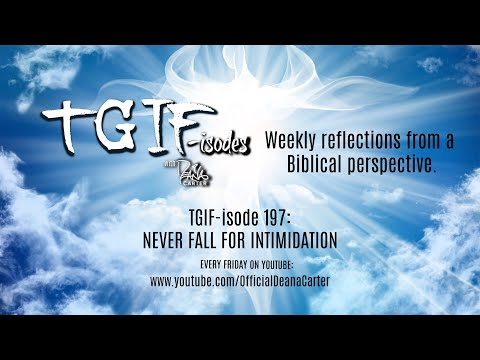 TGIF-isode 197: NEVER FALL FOR INTIMIDATION
