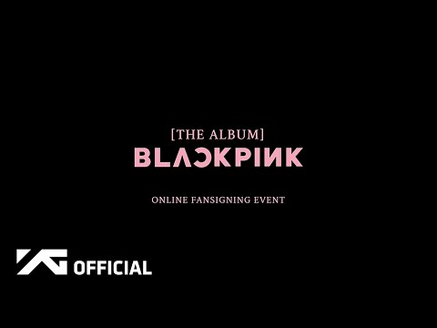 BLACKPINK - [THE ALBUM] ONLINE FANSIGNING EVENT
