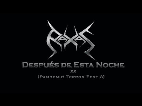 Raxas - Después de Esta Noche (en vivo-Pandemic Terror Fest 3)
