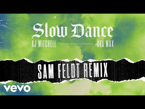 AJ Mitchell - Slow Dance (Sam Feldt Remix - Audio) ft. Ava Max