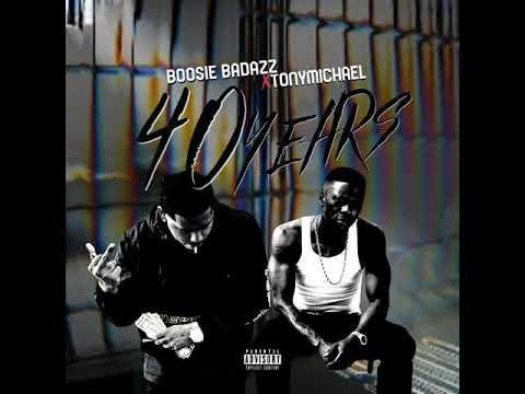 Boosie Badazz and Tony Michael - 40 Years