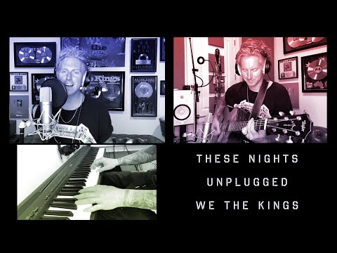 We The Kings - These Nights (Unplugged)