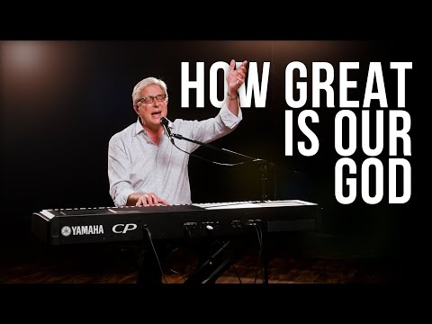 Don Moen - How Great is Our God | Praise and Worship Songs