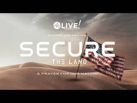 SECURE THE LAND | Corporate Prayer | ANWA Live DC