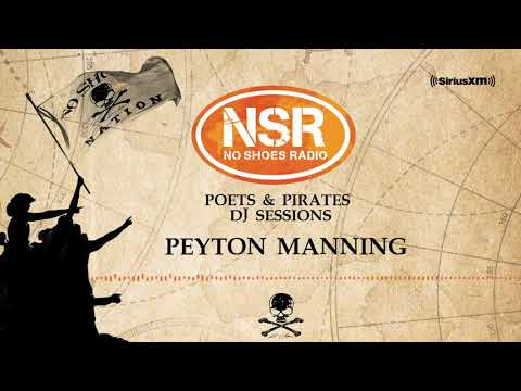 Peyton Manning's Poets & Pirates DJ Session, now on No Shoes Radio!