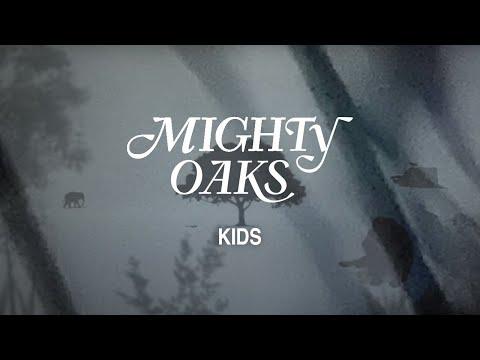 Mighty Oaks -  Kids (Official Lyrics Video)