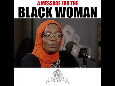 A message for the Black Woman #CannonsClass