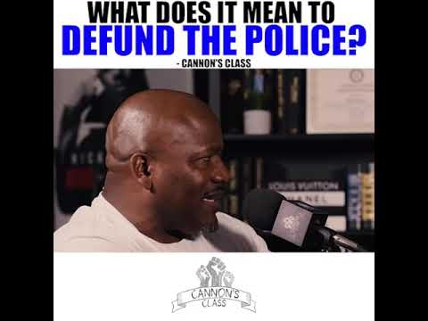 What does it mean to defund the police? #CannonsClass