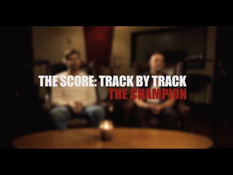 The Score - The Champion (Track by Track)