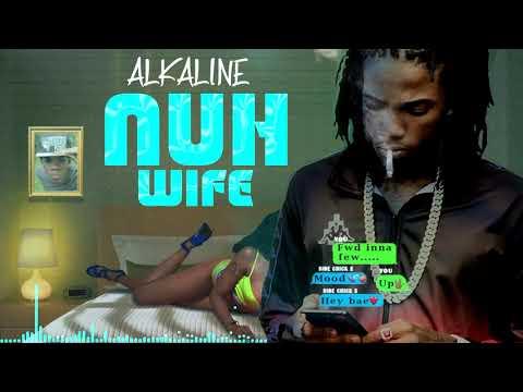 Alkaline - Nuh Wife (Official Audio)