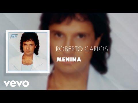 Roberto Carlos - Menina (Áudio Oficial)