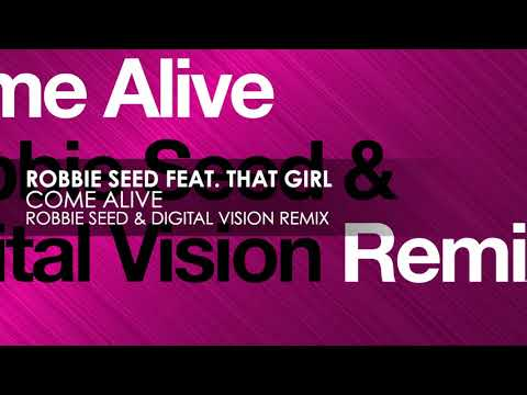 Robbie Seed featuring That Girl - Come Alive (Robbie Seed & Digital Vision Remix)