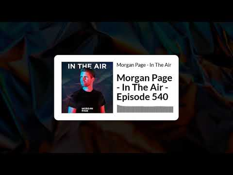 Morgan Page - In The Air - Episode 541