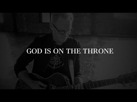 Steven Curtis Chapman - God is on the Throne