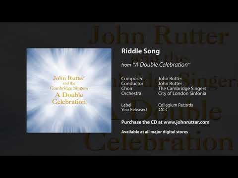 Riddle Song - John Rutter, The Cambridge Singers, City of London Sinfonia