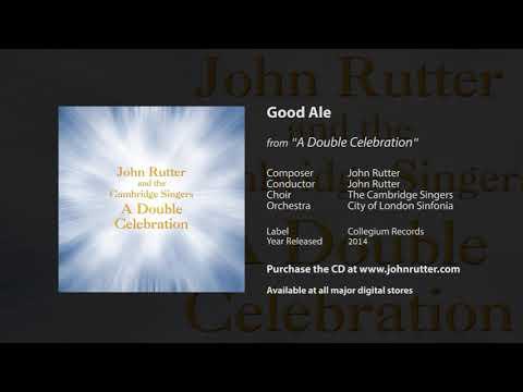 Good Ale - John Rutter, The Cambridge Singers, City of London Sinfonia