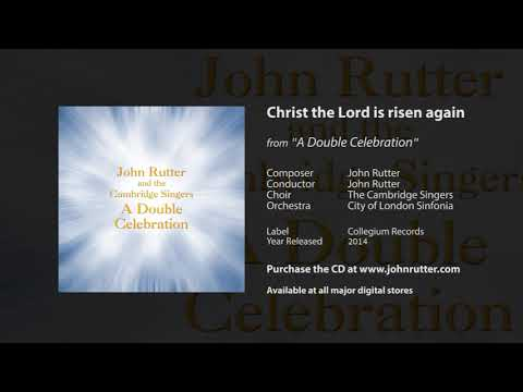 Christ the Lord is risen again - John Rutter, The Cambridge Singers, City of London Sinfonia