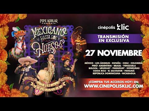 Pepe Aguilar presenta #MexicanoHastaLosHuesos · Streaming 27/Noviembre · Cinepolis Klic