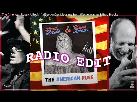 The American Ruse (RADIO EDIT) - A Rockin' #EjectionDay Message from Wayne Kramer & Brad Brooks