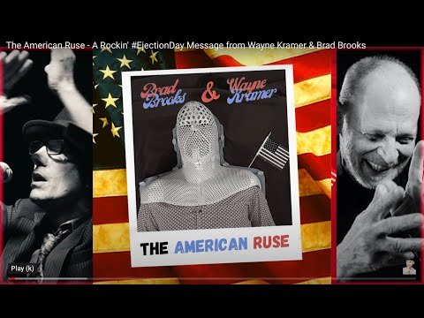 The American Ruse - A Rockin' #EjectionDay Message from Wayne Kramer & Brad Brooks