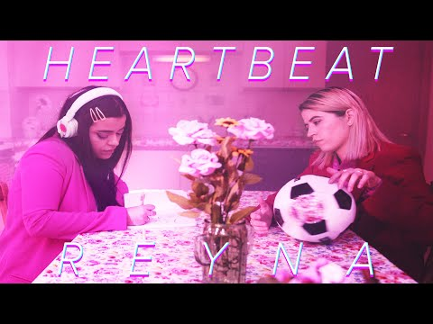 REYNA - Heartbeat (Official Music Video)