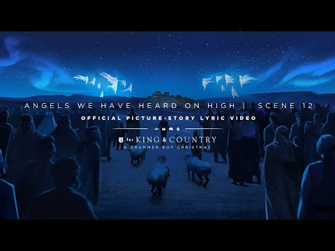 for KING & COUNTRY - Angels We Have Heard On High | Official Picture-Story Lyric Video | SCENE 12