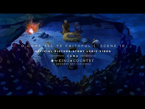 for KING & COUNTRY - O Come All Ye Faithful | Official Picture-Story Lyric Video | SCENE 10
