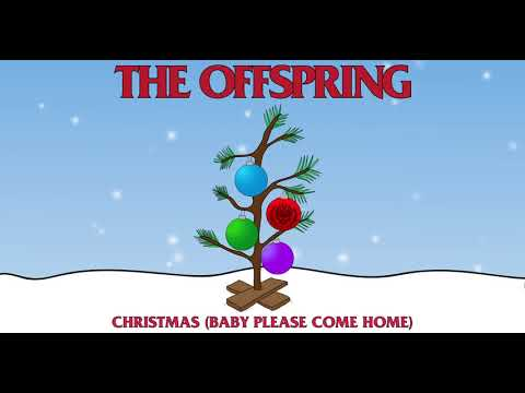 The Offspring - Christmas (Baby Please Come Home)