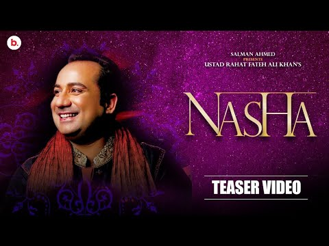 TEASER: Nasha | Ustad Rahat Fateh Ali Khan | Salman Ahmed | Josan Bros