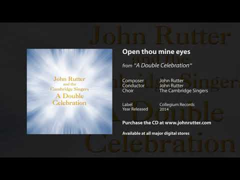 Open thou mine eyes - John Rutter, The Cambridge Singers