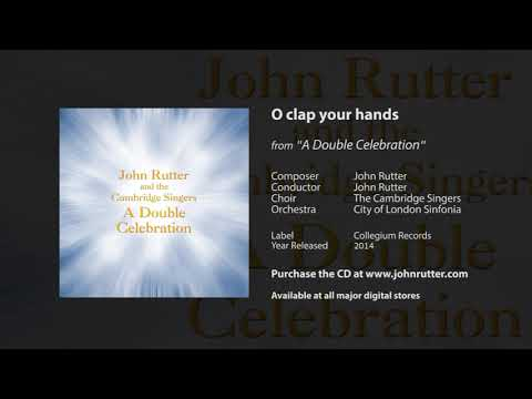 O clap your hands - John Rutter, The Cambridge Singers, City of London Sinfonia