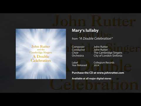 Mary's lullaby - John Rutter, The Cambridge Singers, City of London Sinfonia