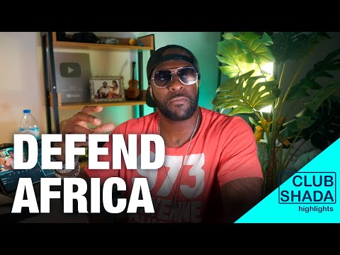 Defend our African leaders | Club Shada