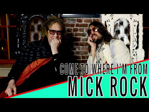 MICK ROCK - Come to Where I'm From Podcast Episode #107