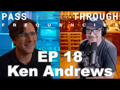 Pass-Through Frequencies EP 18 | Guest: Ken Andrews (Failure)
